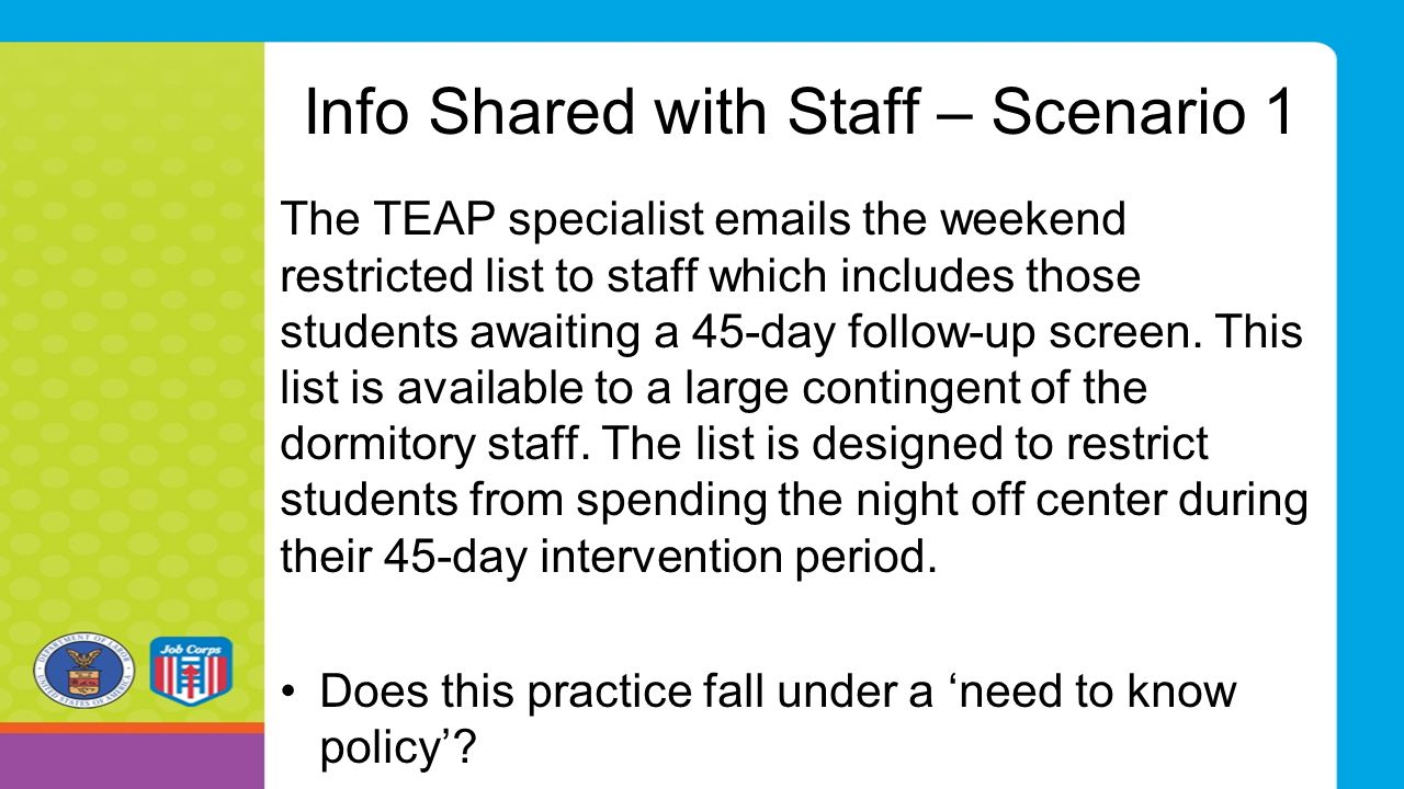 Info Shared with Staff – Scenario 1 The TEAP specialist emails the weekend restricted list to staff which includes those students awaiting a 45-day fo