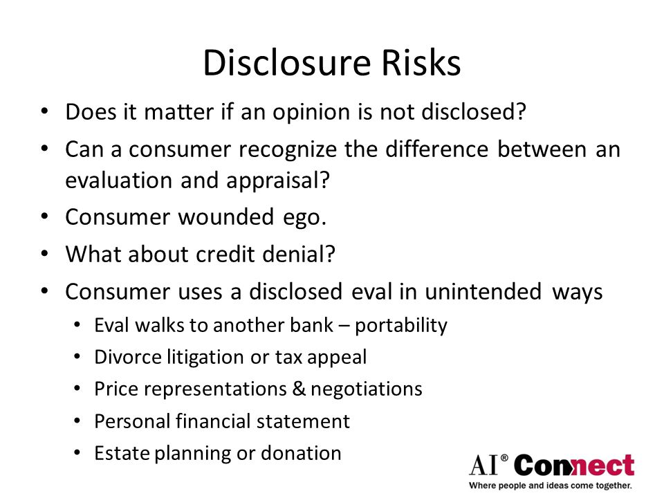 Disclosure Risks Does it matter if an opinion is not disclosed.