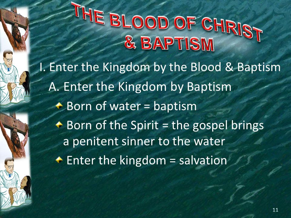 I. Enter the Kingdom by the Blood & Baptism A.