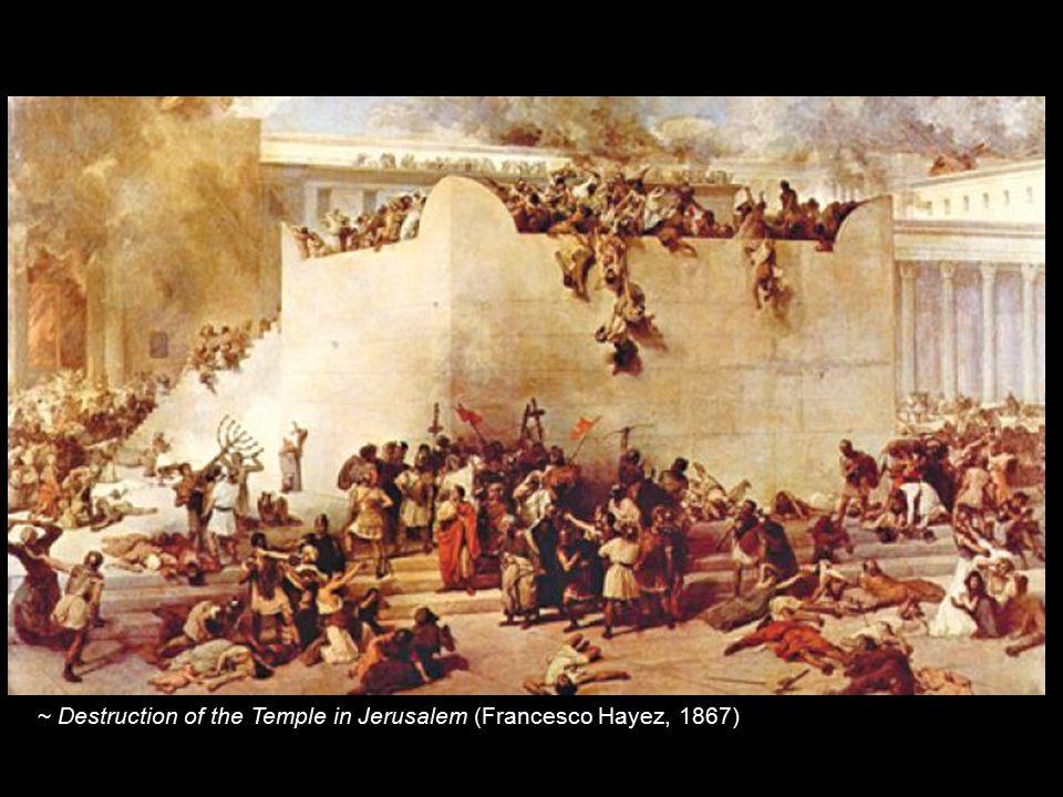 ~ Destruction of the Temple in Jerusalem (Francesco Hayez, 1867)