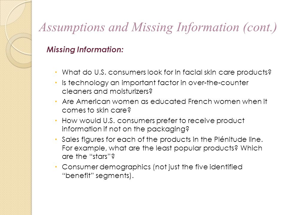 Missing Information:  What do U.S. consumers look for in facial skin care products?  Is technology an important factor in over-the-counter cleaners