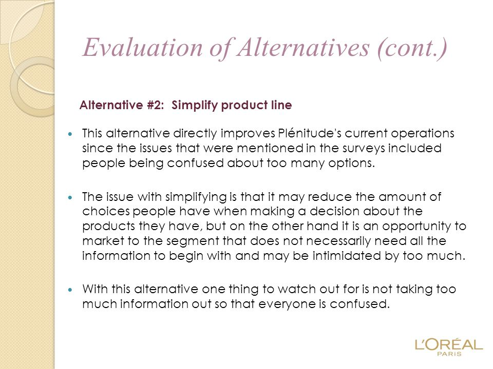 This alternative directly improves Plénitude's current operations since the issues that were mentioned in the surveys included people being confused a
