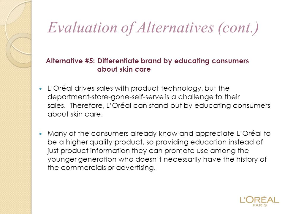 L'Oréal drives sales with product technology, but the department-store-gone-self-serve is a challenge to their sales. Therefore, L'Oréal can stand out