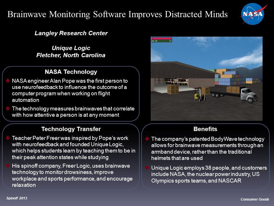NASA Technology  NASA engineer Alan Pope was the first person to use neurofeedback to influence the outcome of a computer program when working on fli