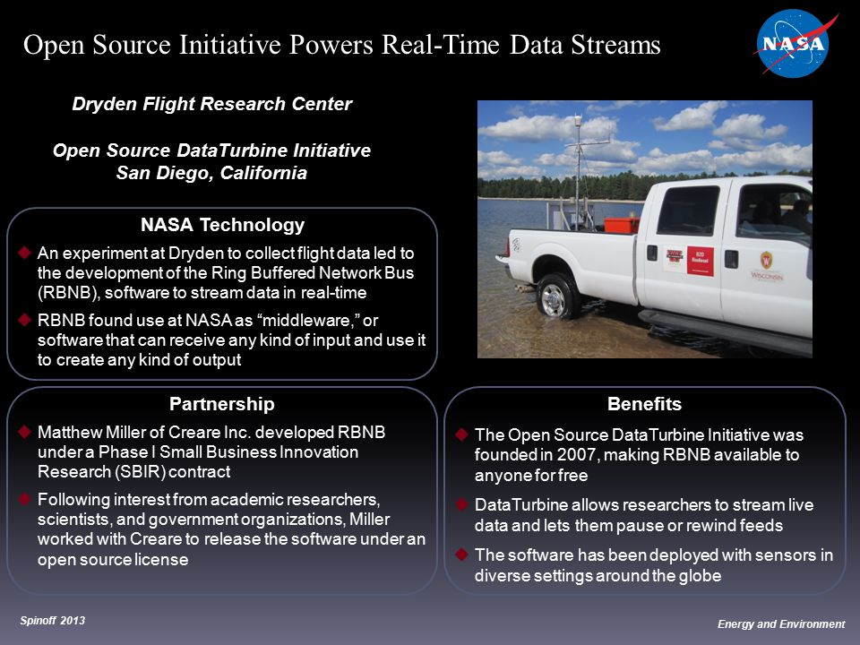 NASA Technology  An experiment at Dryden to collect flight data led to the development of the Ring Buffered Network Bus (RBNB), software to stream da
