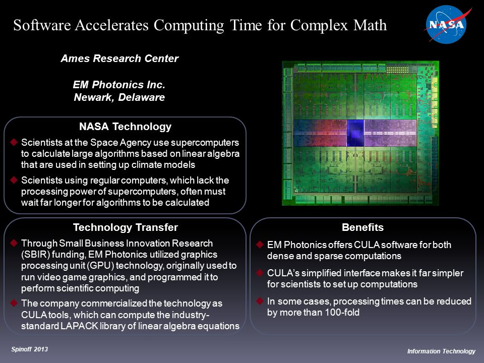NASA Technology  Scientists at the Space Agency use supercomputers to calculate large algorithms based on linear algebra that are used in setting up