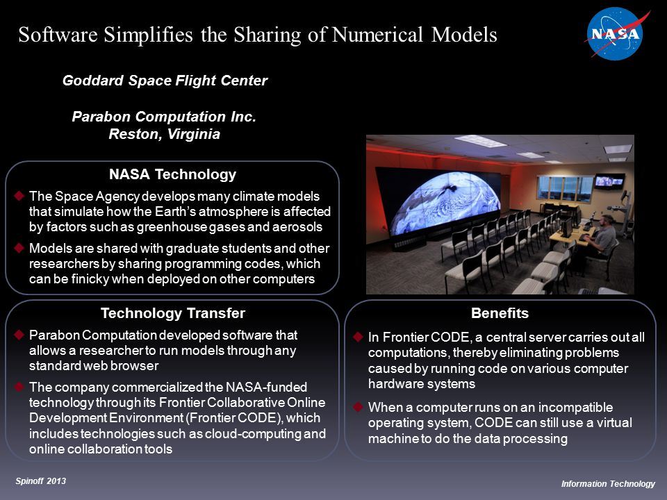 NASA Technology  The Space Agency develops many climate models that simulate how the Earth's atmosphere is affected by factors such as greenhouse gas