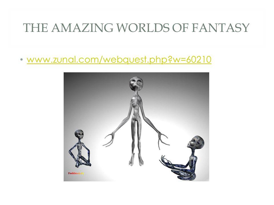 THE AMAZING WORLDS OF FANTASY www.zunal.com/webquest.php?w=60210