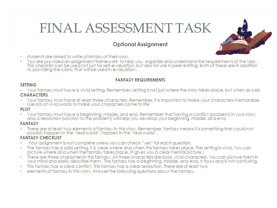 FINAL ASSESSMENT TASK Optional Assignment students are asked to write a fantasy of their own.