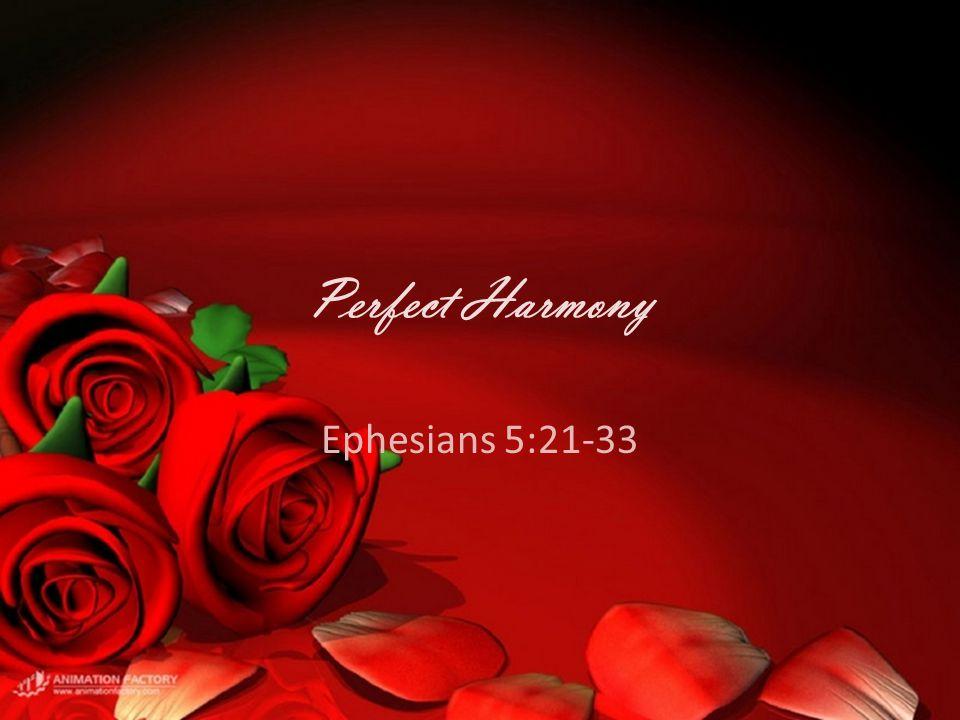 Perfect Harmony Ephesians 5:21-33