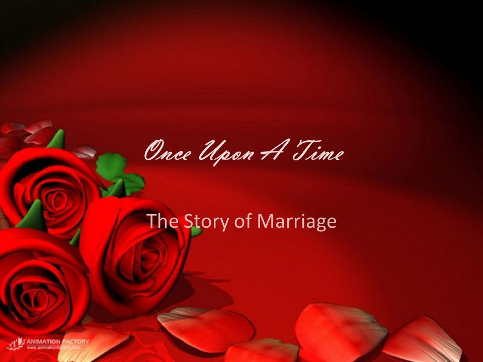Once Upon A Time The Story of Marriage