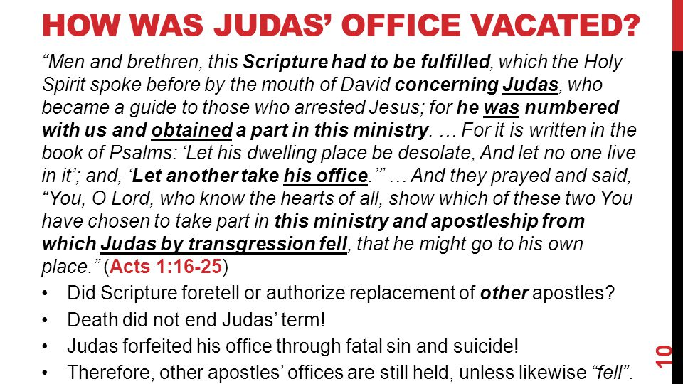 "HOW WAS JUDAS' OFFICE VACATED? ""Men and brethren, this Scripture had to be fulfilled, which the Holy Spirit spoke before by the mouth of David concern"