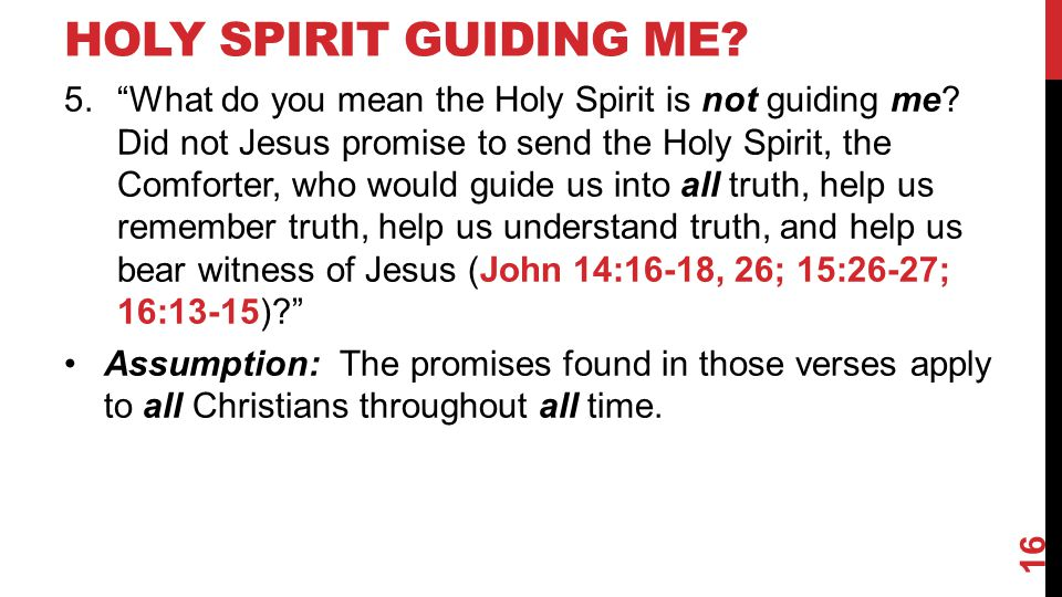 "HOLY SPIRIT GUIDING ME? 5.""What do you mean the Holy Spirit is not guiding me? Did not Jesus promise to send the Holy Spirit, the Comforter, who would"