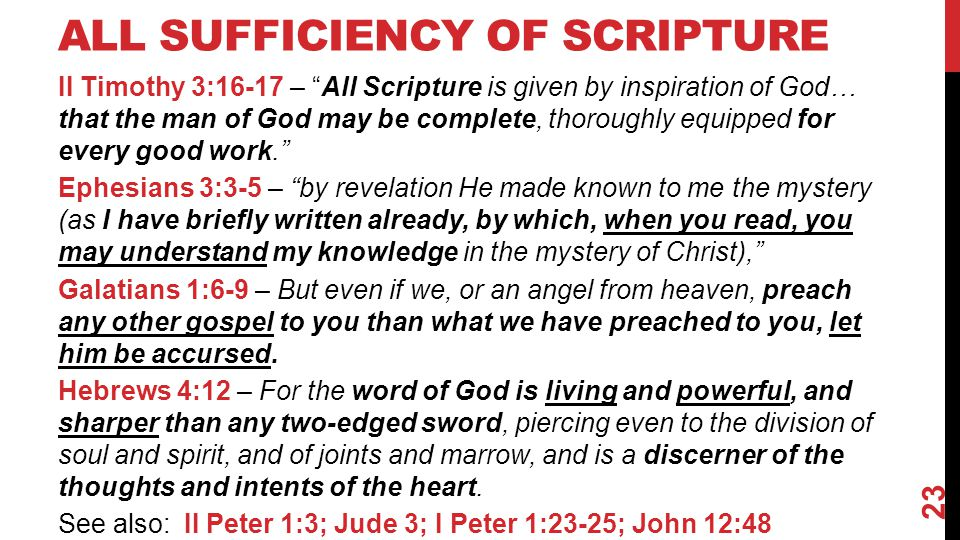 "ALL SUFFICIENCY OF SCRIPTURE II Timothy 3:16-17 – ""All Scripture is given by inspiration of God… that the man of God may be complete, thoroughly equip"