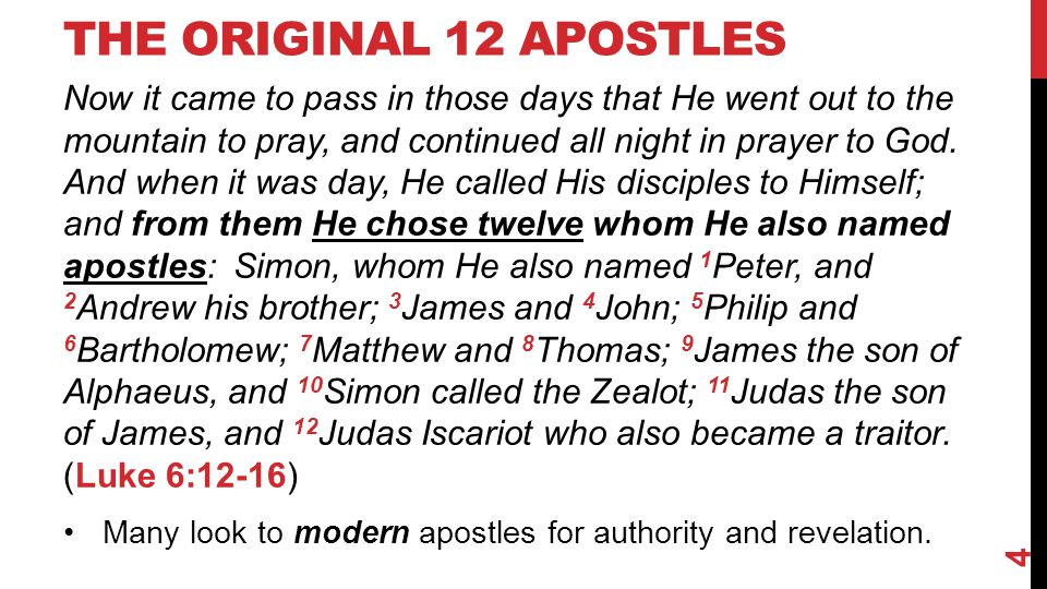 SPECIAL, DIFFERENT MISSIONS 12 Apostles: Later He appeared to the eleven as they sat at the table; and He rebuked their unbelief and hardness of heart, because they did not believe those who had seen Him after He had risen.