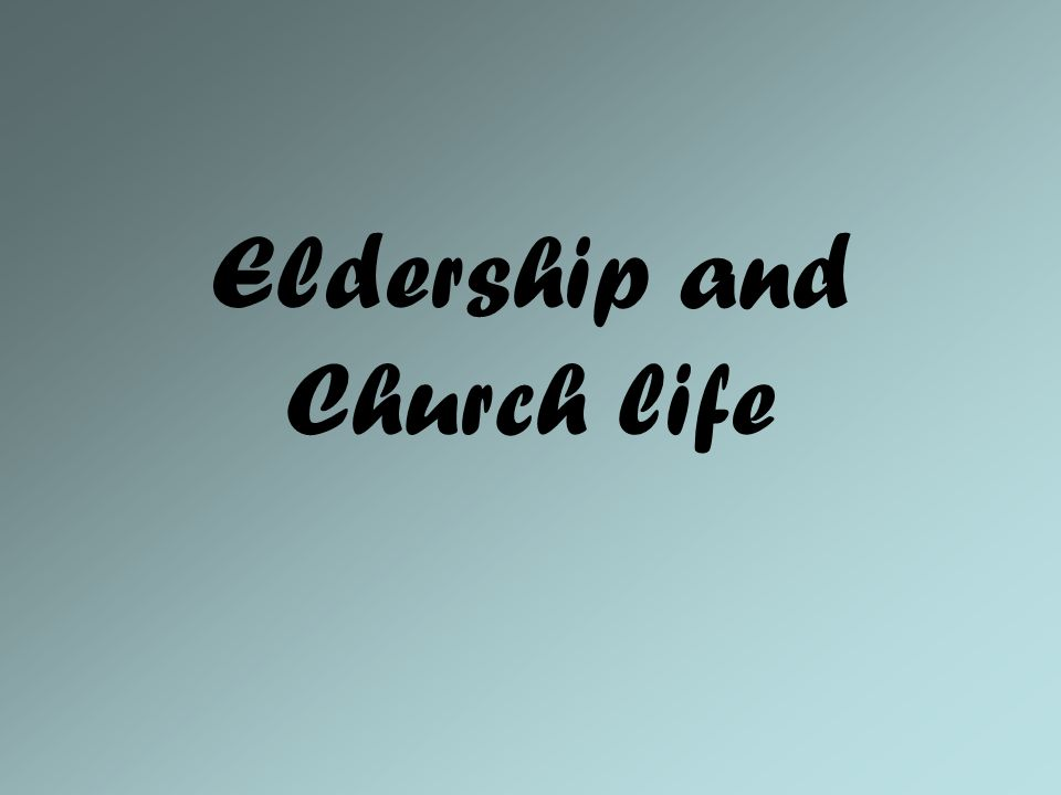 Eldership and Church life