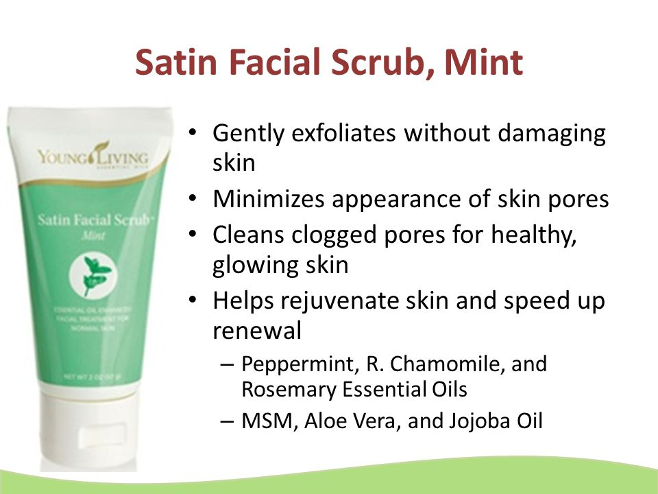 Satin Facial Scrub, Mint Gently exfoliates without damaging skin Minimizes appearance of skin pores Cleans clogged pores for healthy, glowing skin Hel