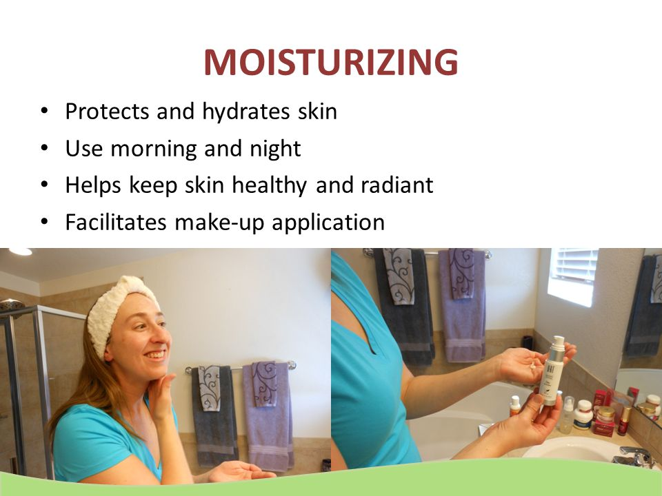 MOISTURIZING Protects and hydrates skin Use morning and night Helps keep skin healthy and radiant Facilitates make-up application