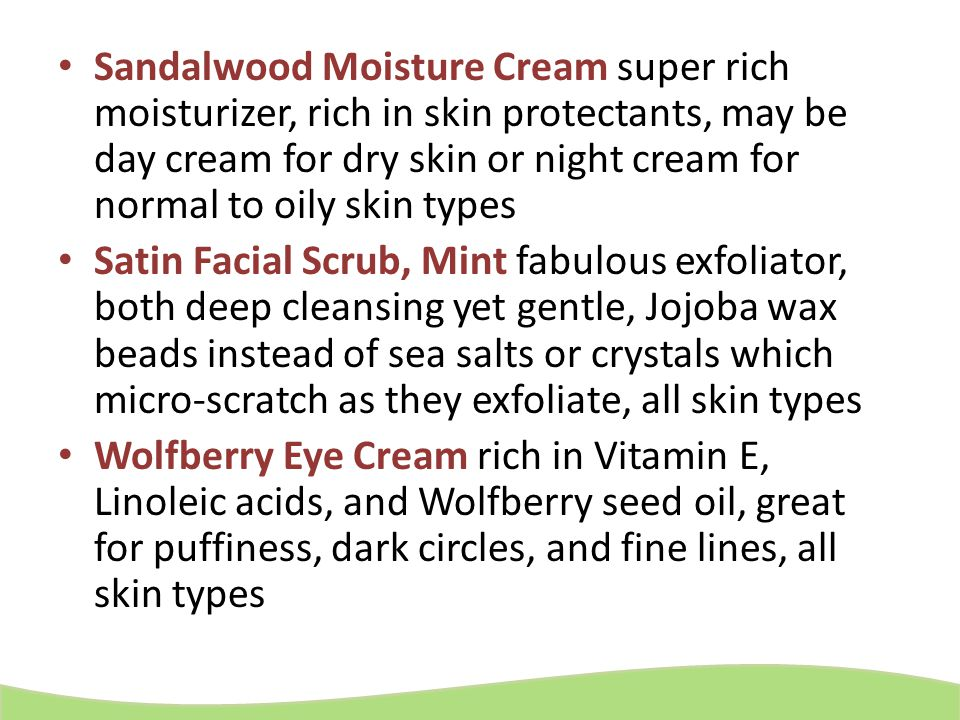 Sandalwood Moisture Cream super rich moisturizer, rich in skin protectants, may be day cream for dry skin or night cream for normal to oily skin types