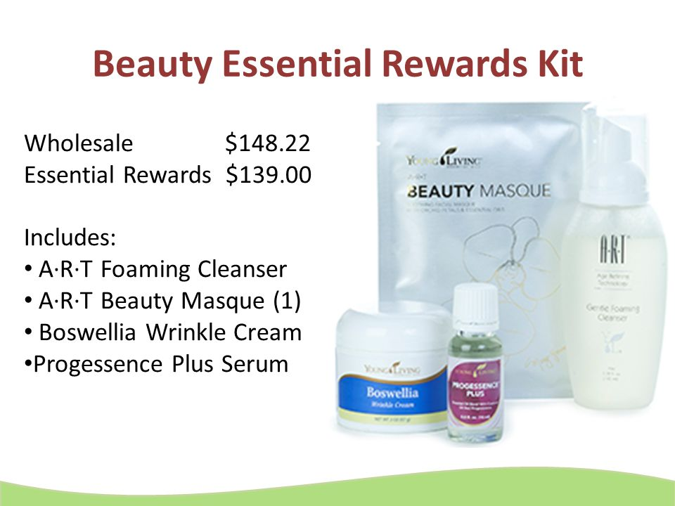 Beauty Essential Rewards Kit Wholesale $148.22 Essential Rewards $139.00 Includes: A·R·T Foaming Cleanser A·R·T Beauty Masque (1) Boswellia Wrinkle Cr