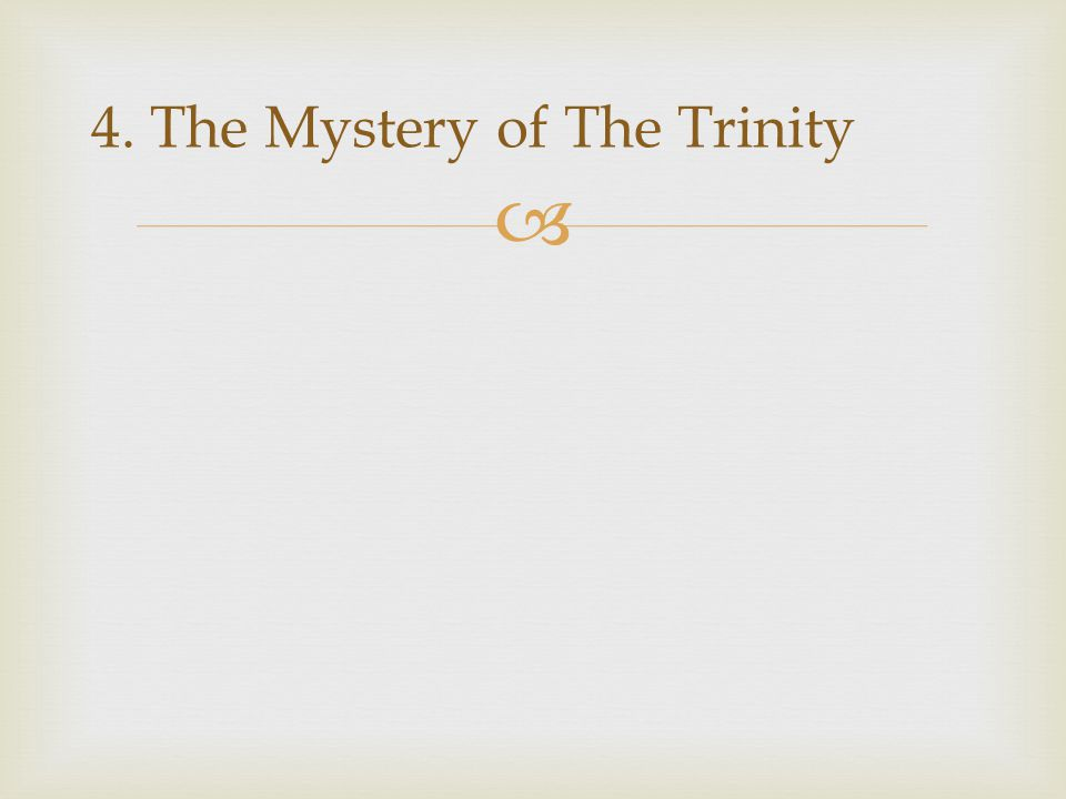  4. The Mystery of The Trinity