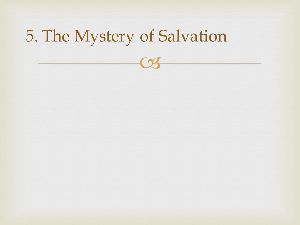  5. The Mystery of Salvation