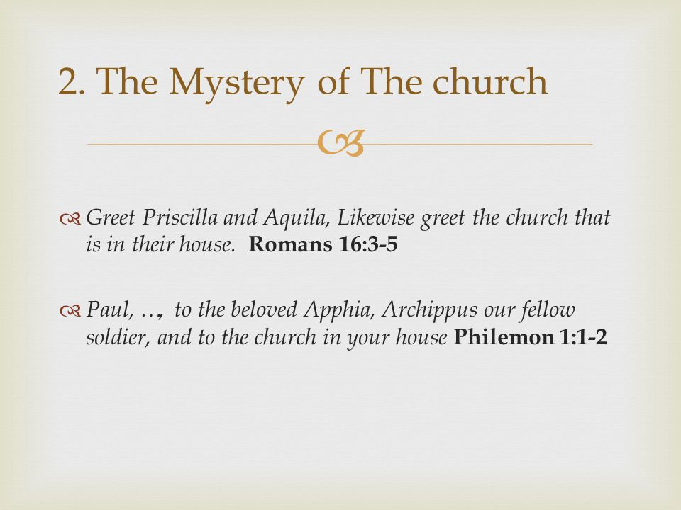   Greet Priscilla and Aquila, Likewise greet the church that is in their house.