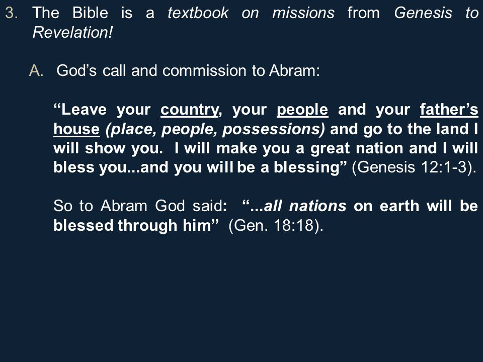 3.The Bible is a textbook on missions from Genesis to Revelation.