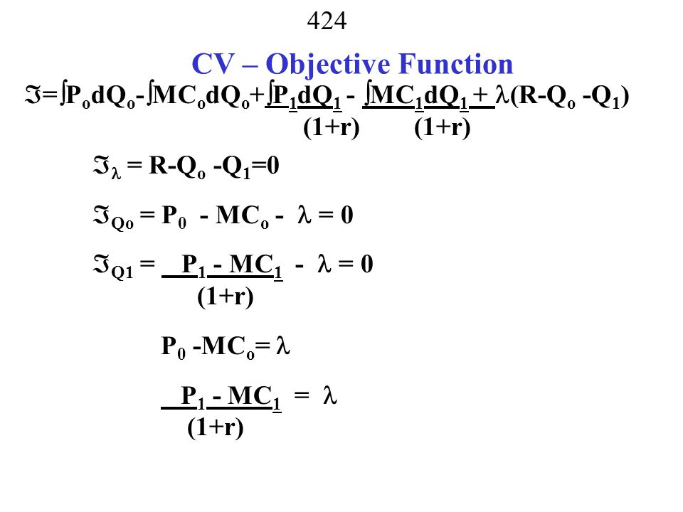 423 Calculus of Variation Chiang pick a time path that optimizes a function  0 T F(t, y(t),y'(t))dt y(0) = A Y(T) = Z know Z and T y might be oil production F could be discounted profits from the mine y'(t) is how production is changing