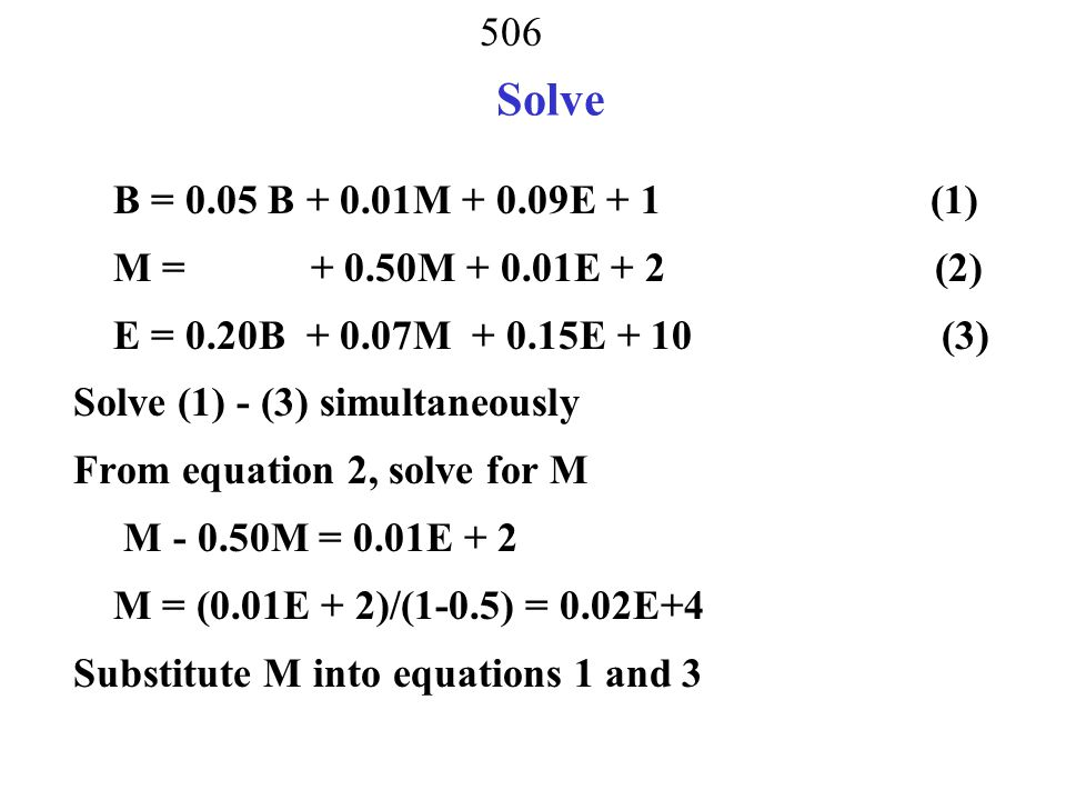 505 Set up the Problem B = 0.05B/B*B + 0.01B/M*M + 0.09B/E*E + 1