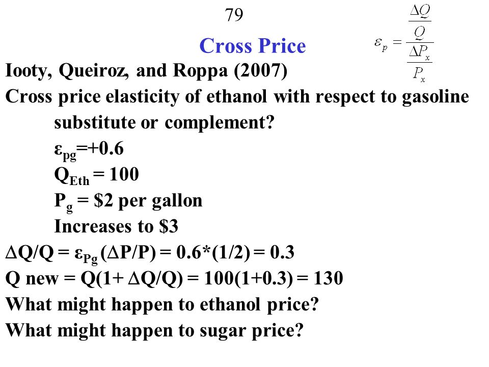 78 Cross Price Elasticities of Demand  Px = % change quantity % change in another good X price If Q and X are substitutes what is sign  Px .