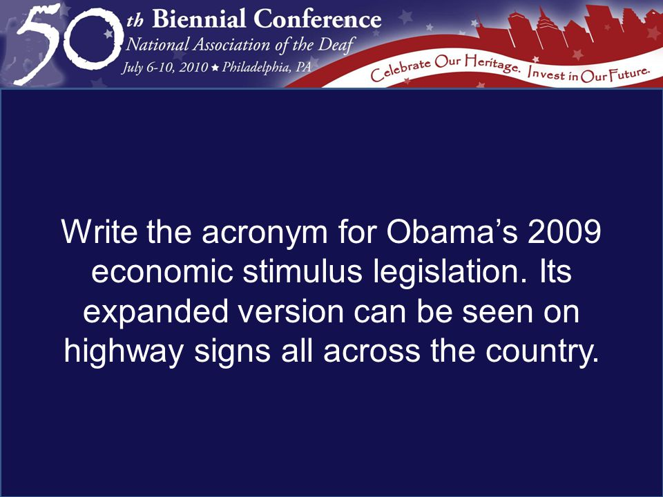 Write the acronym for Obama's 2009 economic stimulus legislation.