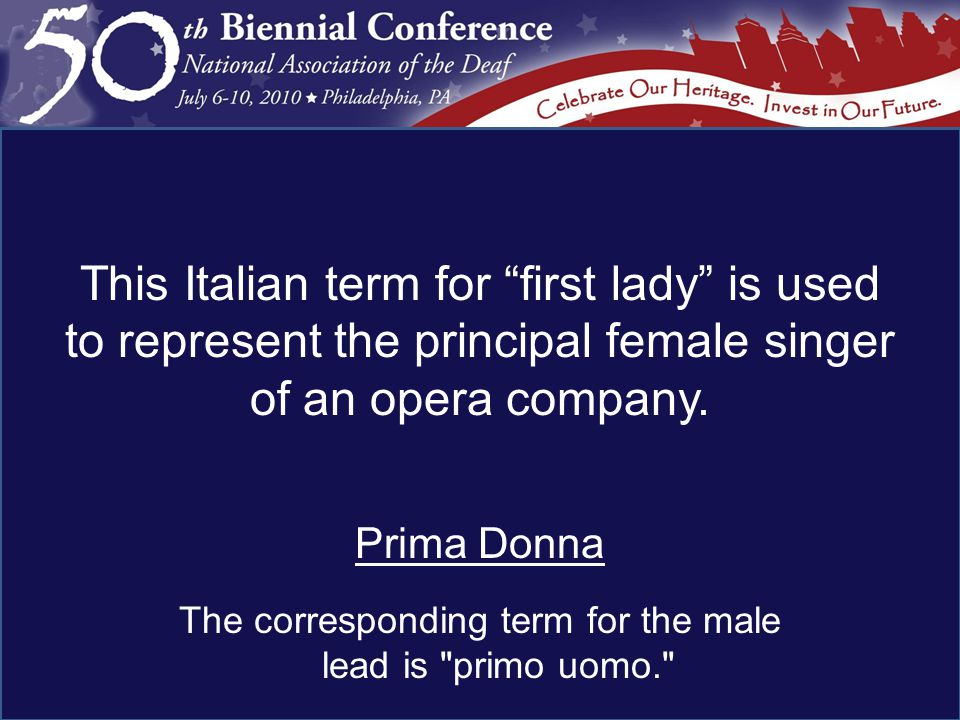Prima Donna The corresponding term for the male lead is primo uomo.