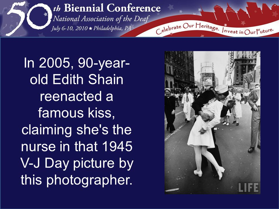 In 2005, 90-year- old Edith Shain reenacted a famous kiss, claiming she s the nurse in that 1945 V-J Day picture by this photographer.