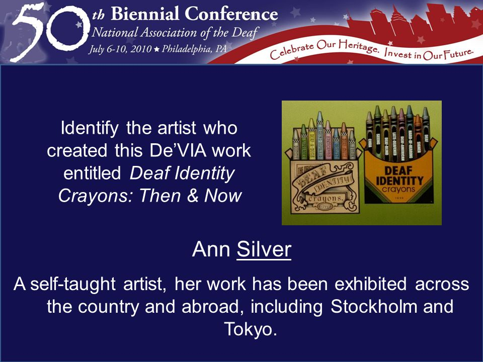 Ann Silver A self-taught artist, her work has been exhibited across the country and abroad, including Stockholm and Tokyo.