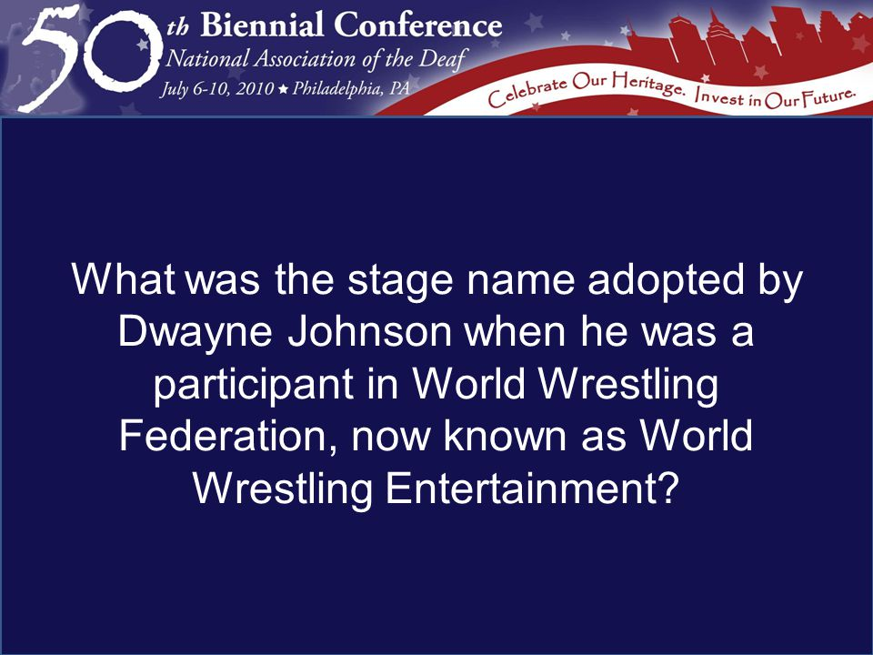 What was the stage name adopted by Dwayne Johnson when he was a participant in World Wrestling Federation, now known as World Wrestling Entertainment