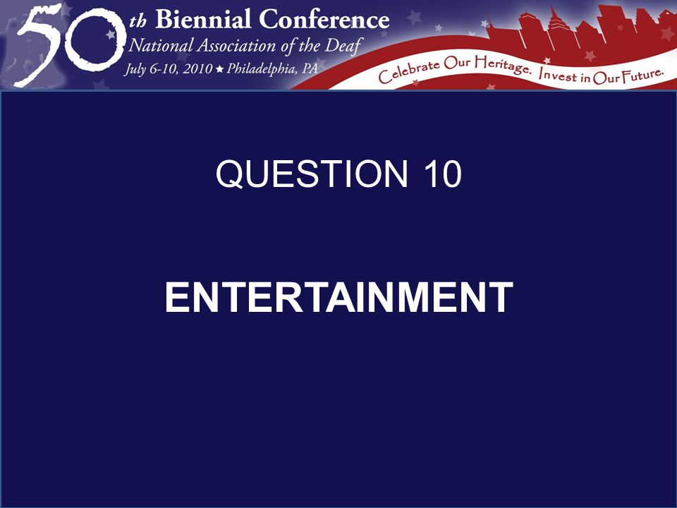 ENTERTAINMENT QUESTION 10