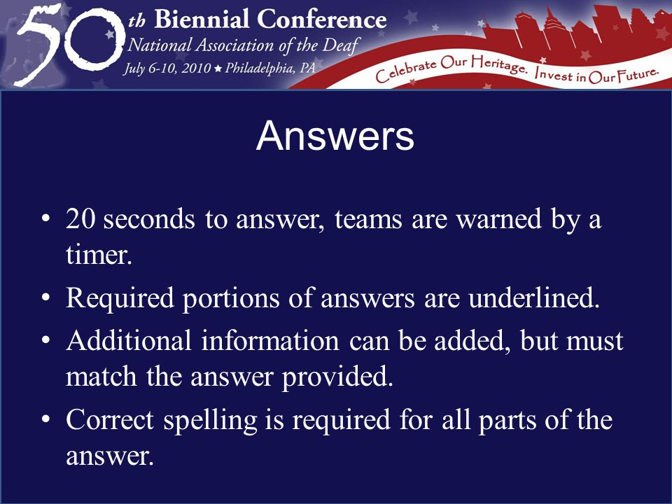 Answers 20 seconds to answer, teams are warned by a timer.