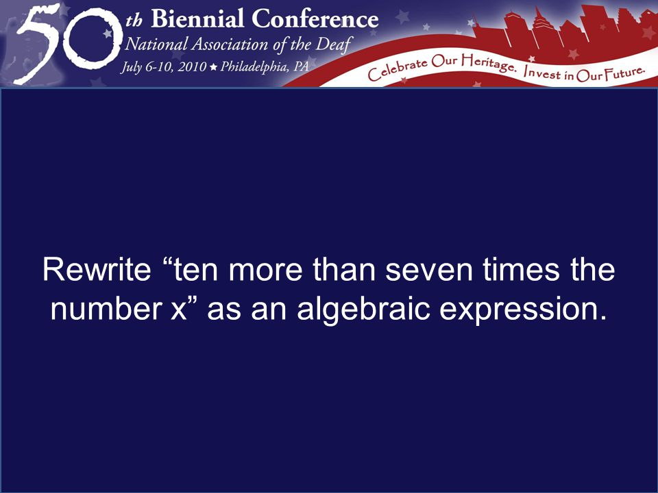 Rewrite ten more than seven times the number x as an algebraic expression.