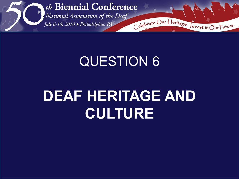 DEAF HERITAGE AND CULTURE QUESTION 6