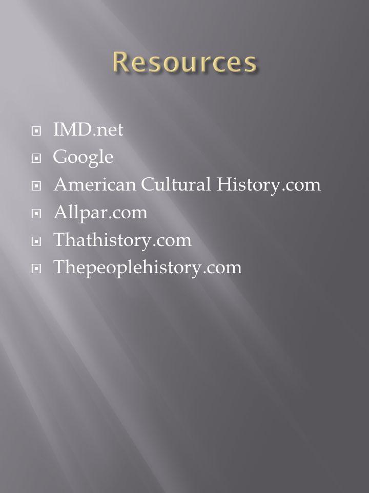  IMD.net  Google  American Cultural History.com  Allpar.com  Thathistory.com  Thepeoplehistory.com