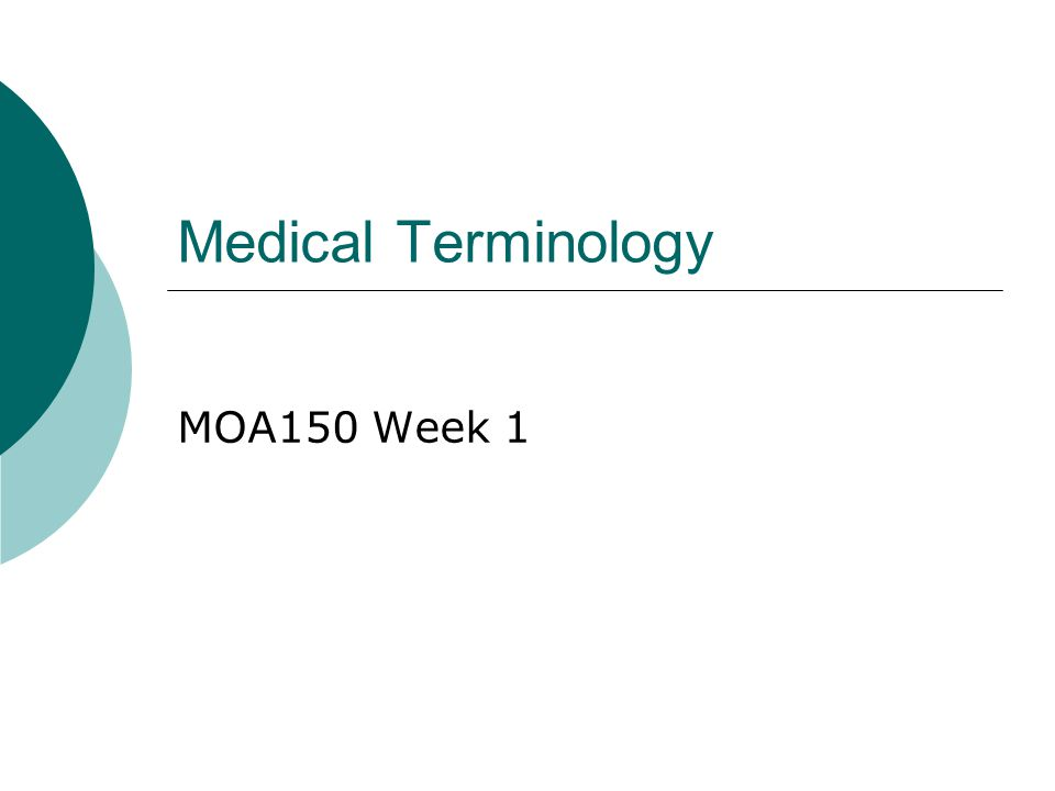Medical Terminology MOA150 Week 1