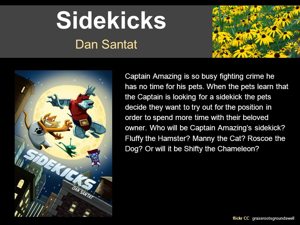 Sidekicks flickr CC grassrootsgroundswell Dan Santat Captain Amazing is so busy fighting crime he has no time for his pets.