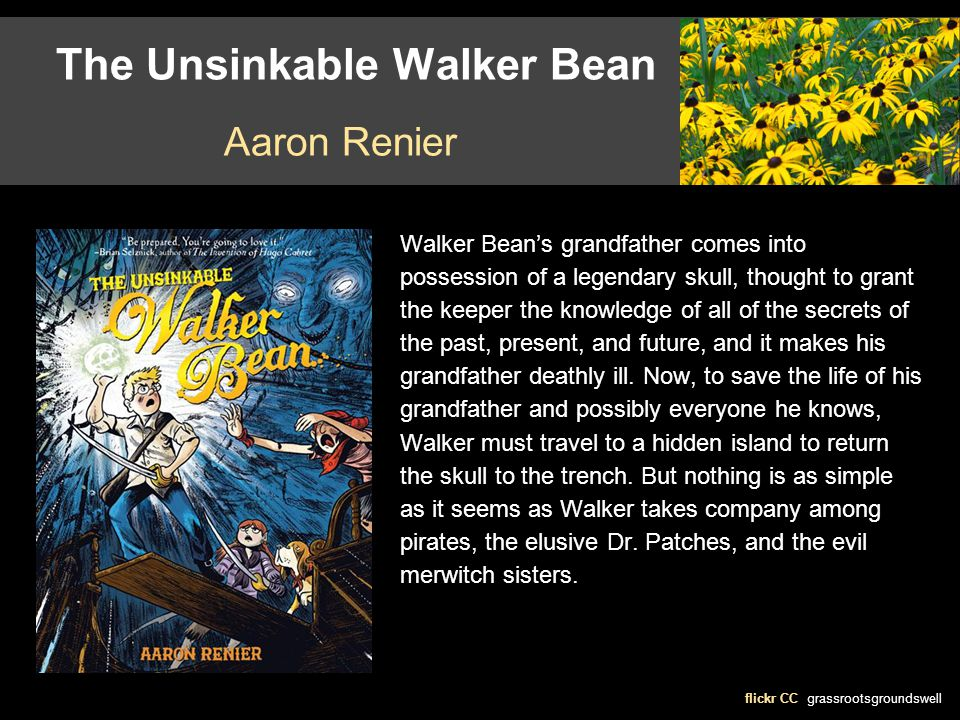 The Unsinkable Walker Bean flickr CC grassrootsgroundswell Aaron Renier Walker Bean's grandfather comes into possession of a legendary skull, thought