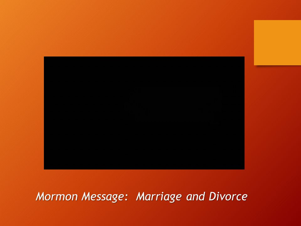 Mormon Message: Marriage and Divorce