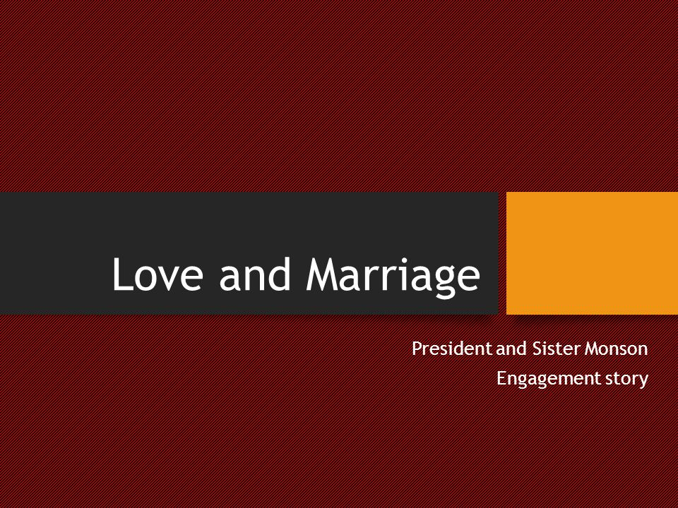 Love and Marriage President and Sister Monson Engagement story