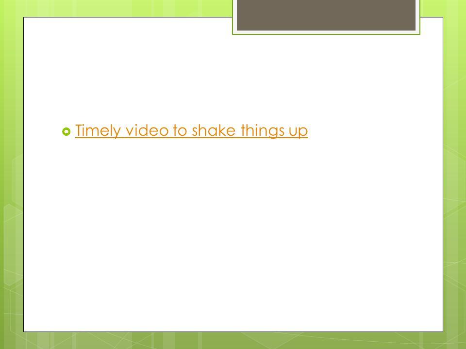  Timely video to shake things up Timely video to shake things up
