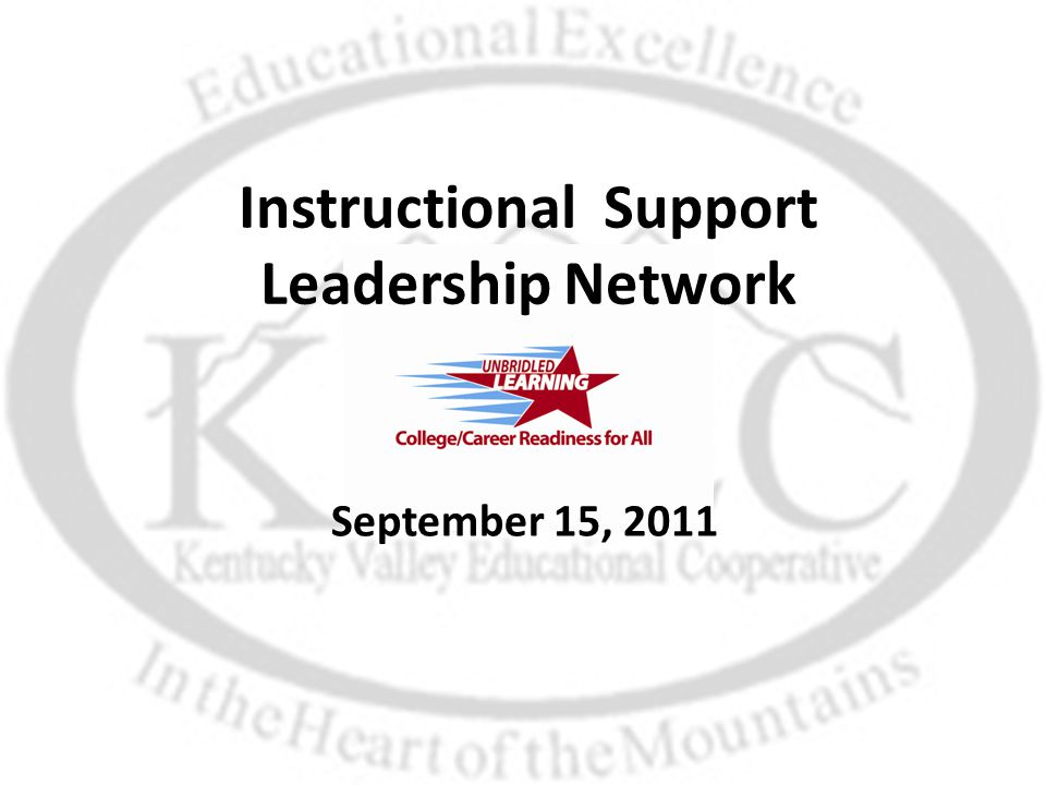 Instructional Support Leadership Network September 15, 2011