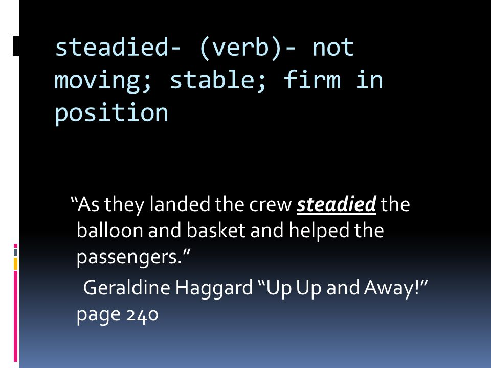 seldom- (adjective)- rare, unusual; not often Balloons seldom land where they are launched. Geraldine Haggard Up Up and Away page 240