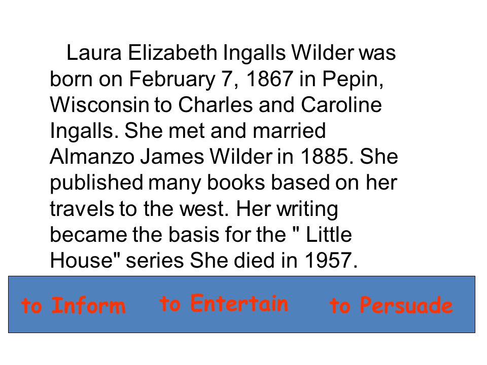 Laura Elizabeth Ingalls Wilder was born on February 7, 1867 in Pepin, Wisconsin to Charles and Caroline Ingalls.